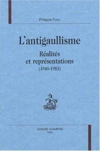 L'antigaullisme : Réalités et représentations (1940-1953)