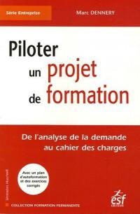 Piloter un projet de formation : De l'analyse de la demande au cahier des charges