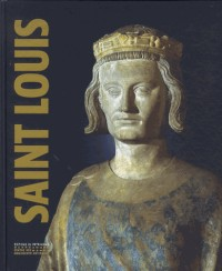 Saint Louis : Exposition à Paris, Conciergerie, du 8 octobre 2014 au 11 janvier 2015