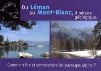 Du Léman au Mont-Blanc, itinéraire géologique : Comment lire et comprendre les paysages alpins ?