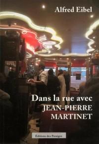 Dans la rue avec Jean-Pierre Martinet