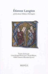 Etienne Langton : prédicateur, bibliste, théologien