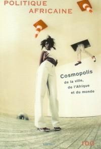 Politique africaine, N° 100 : Cosmopolis : De la ville, de l'Afrique et du monde (1DVD)