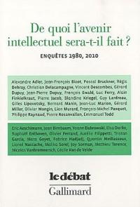 De quoi l'avenir intellectuel sera-t-il fait ? : Enquêtes 1980, 2010