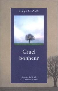 Cruel bonheur (édition bilingue français/néerlandais)
