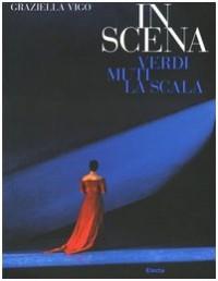 In scena. Verdi, Muti, la Scala.