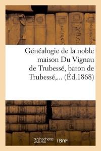 Généalogie du Vignau de Trubesse  ed 1868