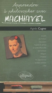 Apprendre à philosopher avec Machiavel