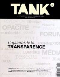 Tank, N° 2, Automne 2012 : L'opacité de la transparence