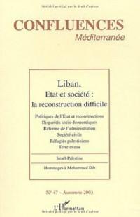 Confluences Méditerranée, N° 47 Automne 2003 : Liban, Etat et société : la reconstruction