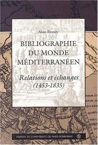 Bibliographie du monde méditerranéen : Relations et échanges (1453-1835)