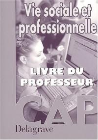 Vie sociale et professionnelle, CAP (Manuel du professeur)