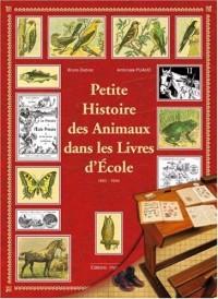 Petite Histoire des Animaux dans les Livres d'Ecole : 1850-1945