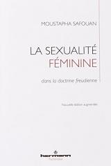 La sexualité féminine: dans la doctrine freudienne