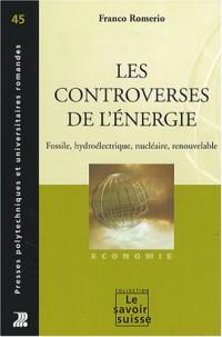 Les controverses de l'énergie : Fossile, hydroélectrique, nucléaire, renouvelable