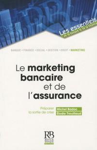 Le marketing bancaire et de l'assurance : Préparer la sortie de crise