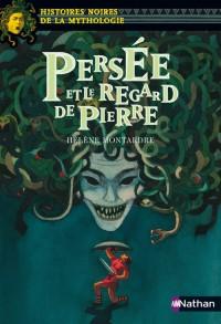 Persée et le regard de Pierre