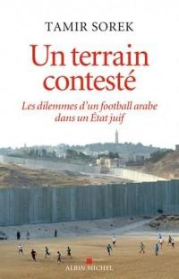 Un terrain contesté : Les dilemmes d'un football arabe dans un Etat juif