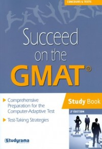 Succeed on the GMAT : Study Book