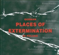 German Places of Extermination in Poland