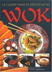 La cuisine saine et délicieuse au Wok