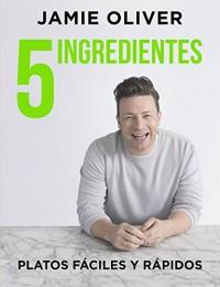 5 Ingredientes: Platos fáciles y rápidos