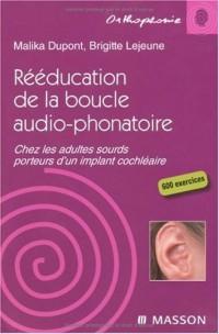 Rééducation de la boucle audio-phonatoire : Chez les adultes sourds porteurs d'une prothèse cochléaire