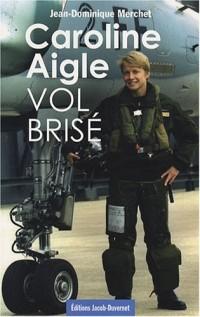 Caroline Aigle : Vol brisé