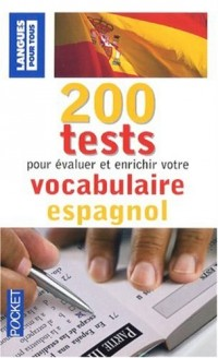 200 Tests pour évaluer et enrichir votre vocabulaire espagnol
