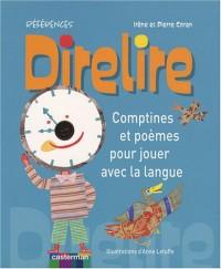 Direlire : Comptines et poèmes pour jouer avec la langue