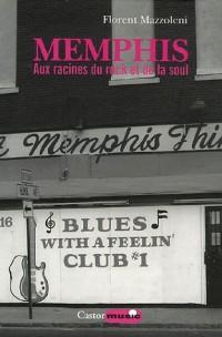 Memphis - Aux racines du rock et de la soul