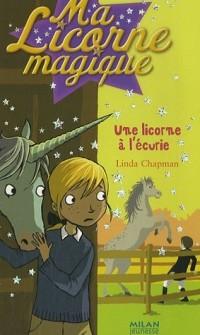 Ma Licorne magique : Une licorne à l'écurie