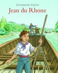 Jean du Rhône : A l'époque de la batellerie à cheval