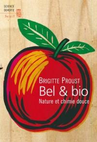 Bel et Bio : Nature et chimie douce
