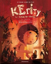 Kérity, la maison des contes : Le grand album du film