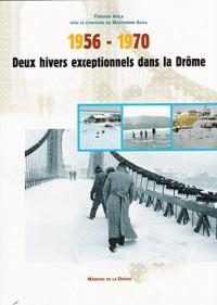 Deux hivers exceptionnels dans la Drôme : 1956-1970