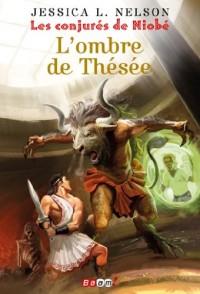 Les conjurés de Niobé : Tome 1, L'ombre de Thésée