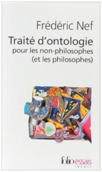 Traité d'ontologie à l'usage des non-philosophes (et des philosophes)