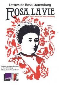 Rosa, la vie : lettres de Rosa Luxemburg