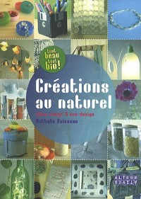 Créations au naturel : Idées récup' et éco-design
