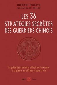 Les 36 stratégies secrètes des guerriers chinois