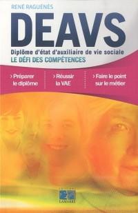DEAVS Diplôme d'état d'auxiliaire de vie sociale: Le défi des compétences
