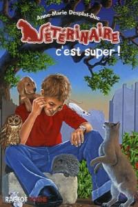 Vétérinaire, Tome 1 : Vétérinaire c'est super !