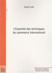 L'Essentiel des techniques du commerce international