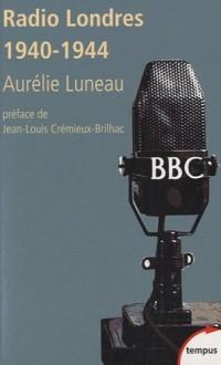 Radio Londres : Les voix de la liberté (1940-1944)