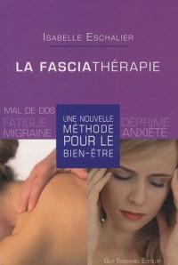 La fasciathérapie : Une nouvelle méthode pour le bien-être