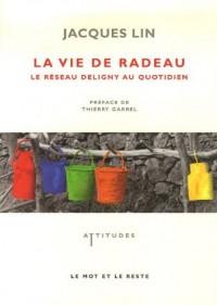 La vie de radeau : Le réseau Deligny au quotidien