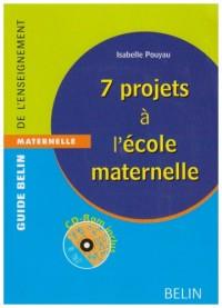 7 projets à l'école maternelle (1Cédérom)