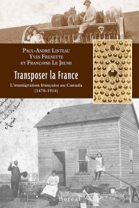 Transposer la France - L'immigration française au Canada (1870-1914)