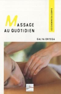 Massage au quotidien : Bien-être et harmonie, Les gestes simples
